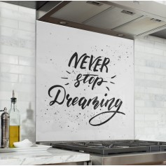 "Fond de hotte ""Never stop dreaming"""