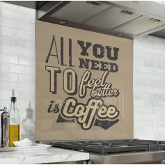 "Fond de hotte ""All you need to feel better is coffee"""